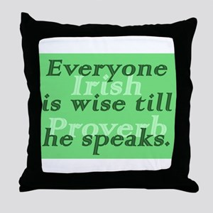 Everyone is wise till he speaks Throw Pillow