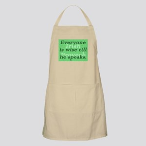 Everyone is wise till he speaks Light Apron