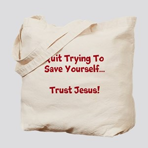 Quit Trying To Save Yourself Tote Bag