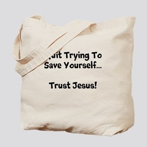 Quit Trying To Save Yourself-Blk Tote Bag