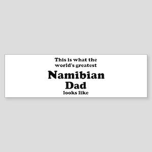 Namibian dad looks like Bumper Sticker