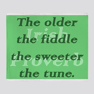 The Older The Fiddle The Sweeter The Tune Throw Bl