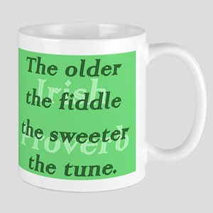 The Older The Fiddle The Sweeter The Tune 11 oz Ce
