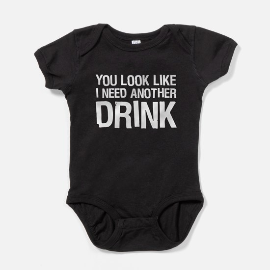 Cute You look like i need a drink Baby Bodysuit