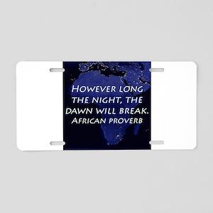 However Long the Night Aluminum License Plate