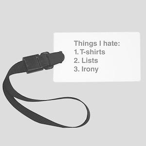 THINGS-I-HATE shirt irony list Luggage Tag