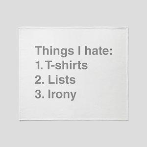 THINGS-I-HATE shirt irony list Throw Blanket