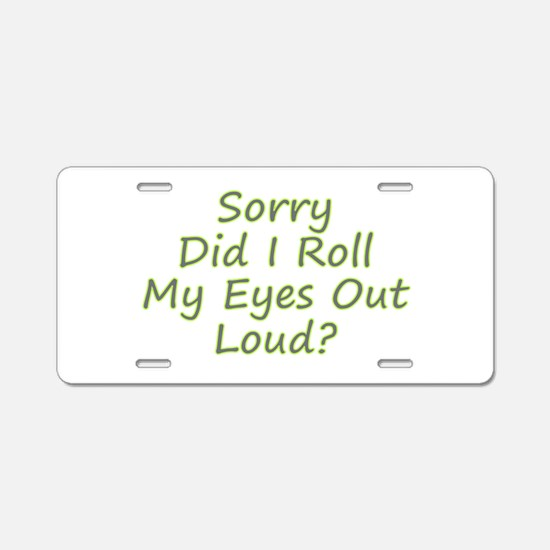 Roll My Eyes Aluminum License Plate