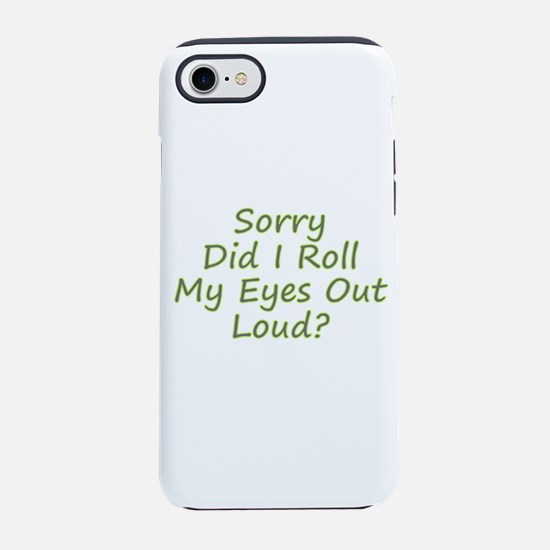 Roll My Eyes iPhone 7 Tough Case