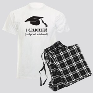 I Graduated! Can I go back to bed now? Pajamas