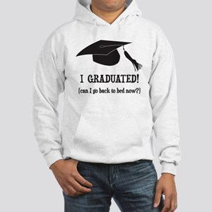 I Graduated! Can I go back to bed now? Hoodie