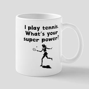 I Play Tennis Super Power Mugs