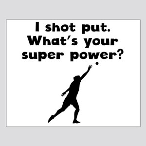 I Shot Put Super Power Posters