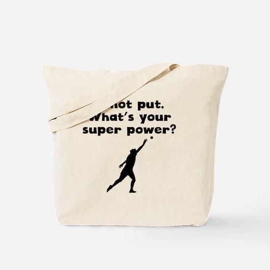 I Shot Put Super Power Tote Bag