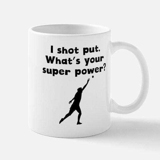 I Shot Put Super Power Mugs