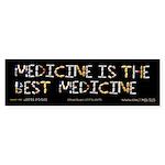 Medicine Is The Best 50 Pack Bumper Sticker
