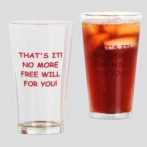 free will Drinking Glass