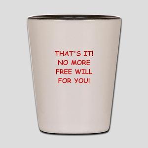 free will Shot Glass