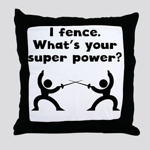 I Fence Super Power Throw Pillow