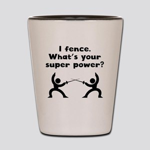 I Fence Super Power Shot Glass