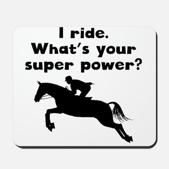 I Ride Super Power Mousepad