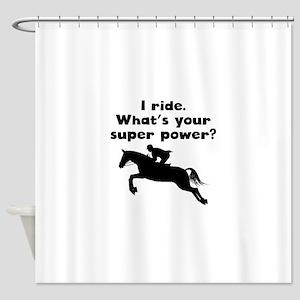 I Ride Super Power Shower Curtain
