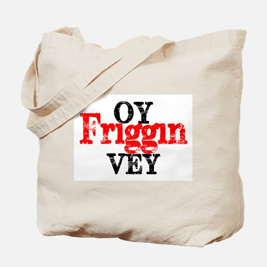 Oy Friggin Vey Tote Bag