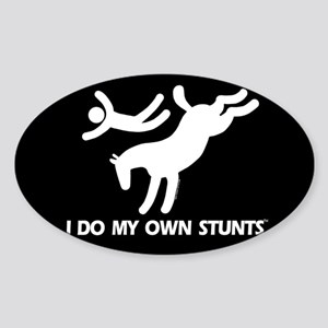 Horse I Do My Own Stunts Oval Sticker
