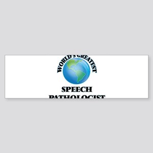 World's Greatest Speech Pathologist Bumper Sticker