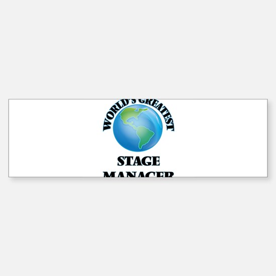World's Greatest Stage Manager Bumper Bumper Bumper Sticker