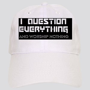 question everything worship nothing Cap