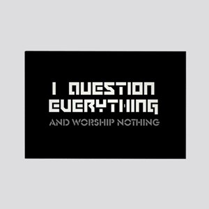 question everything worship nothing Magnets