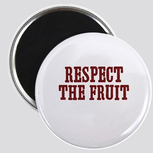 respect the fruit Magnet