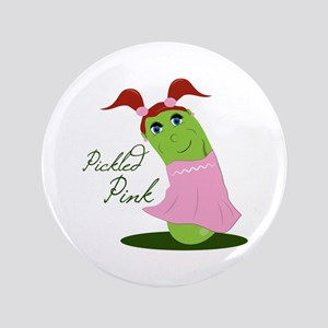 "Pickled Pink 3.5"" Button"