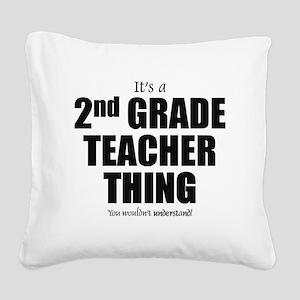 It's a 2nd grade teacher thin Square Canvas Pillow