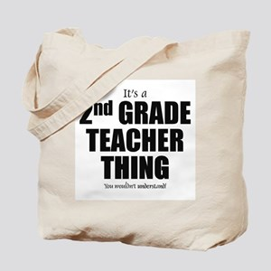 It's a 2nd grade teacher thing you wouldn Tote Bag