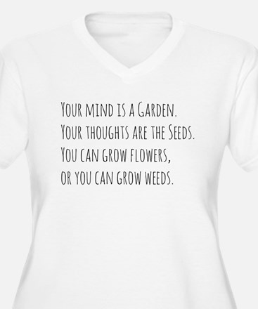 Your Mind is a Garden Plus Size T-Shirt