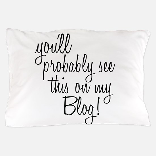 Cute Blog Pillow Case