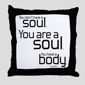 You Are A Soul Throw Pillow