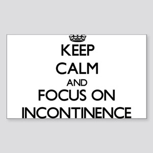 Keep Calm and focus on Incontinence Sticker