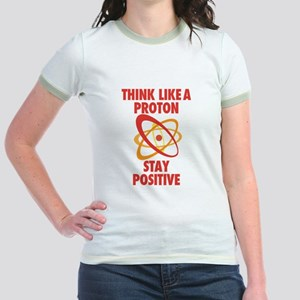Think like a Proton stay Positive T-Shirt