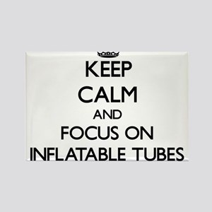 Keep Calm and focus on Inflatable Tubes Magnets