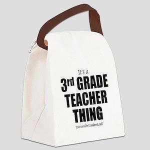 It's a 3rd grade teacher thing Canvas Lunch Bag