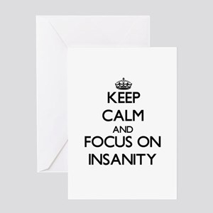 Keep Calm and focus on Insanity Greeting Cards