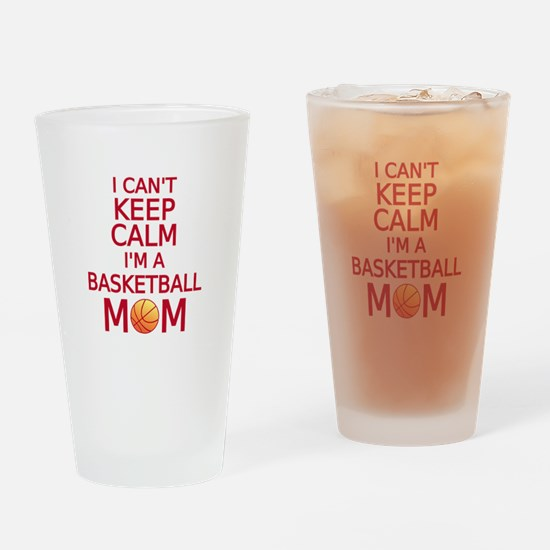 I can't keep calm, I am a basketball mom Drinking