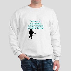 Trained To Go To War Sweatshirt