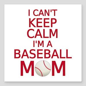 I can't keep calm, I am a baseball mom Square Car