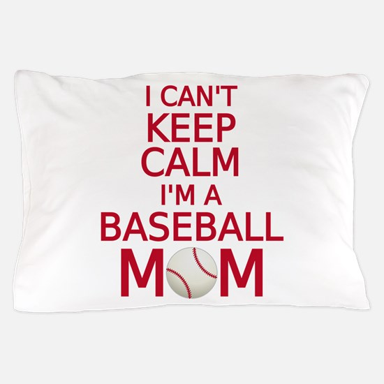 I can't keep calm, I am a baseball mom Pillow Case