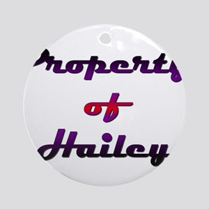 Property Of Hailey Female Round Ornament