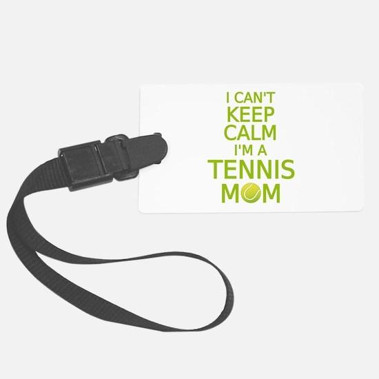 I can't keep calm, I am a tennis mom Luggage Tag